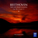 Beethoven: The Late Piano Sonatas/Ian Holtham