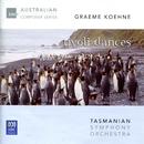 Graeme Koehne: Tivoli Dances/Tasmanian Symphony Orchestra, Richard Mills