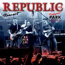 Republic Koncert Budapest Park (Live)/Republic