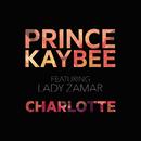 Charlotte (feat. Lady Zamar)/Prince Kaybee