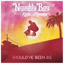 Should've Been Me (feat. Kyla, Popcaan)/Naughty Boy