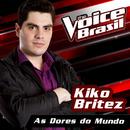 As Dores Do Mundo (The Voice Brasil 2016)/Kiko Britez