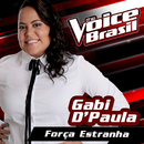 Força Estranha (The Voice Brasil 2016)/Gabi D'Paula