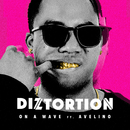 On A Wave (feat. Avelino)/Diztortion