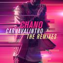 Carnavalintro Remixes/Chano!