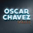 Singles/Óscar Chávez