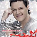Feliz Navidad Amor/Pedro Fernández