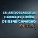 Singles/La Arrolladora Banda El Limón De René Camacho