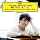 ショパン:ピアノ協奏曲第1番、バラード集/Seong-Jin Cho, London Symphony Orchestra, Gianandrea Noseda