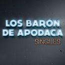 Singles/Los Barón De Apodaca