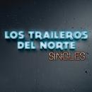 Singles/Los Traileros Del Norte