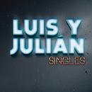 Singles/Luis Y Julián