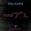 Make Believe/Clean Cut Kid