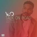 Talk On Road (feat. Lil G, Kay)/Vuo