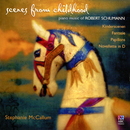 Scenes From Childhood: Piano Music Of Robert Schumann/Stephanie McCallum
