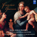 Guerrero: Missa Surge Propera And Motets For Voices And Winds/Sydney Chamber Choir, Orchestra of the Renaissance, Michael Noone