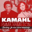 Darling, Je Vous Aime Beaucoup/Kamahl, Emma Hamilton