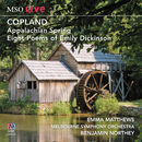 MSO Live - Copland: Appalachian Spring And Eight Poems Of Emily Dickinson (Live)/Emma Matthews, Melbourne Symphony Orchestra, Benjamin Northey