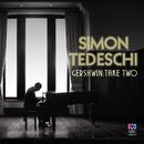 Gershwin: Take Two/Simon Tedeschi
