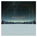 A Thin Line/Blackchords