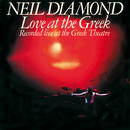Love At The Greek (Recorded Live At The Greek Theatre)/Neil Diamond