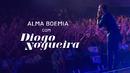 Alma Boêmia(Ao Vivo)/Diogo Nogueira