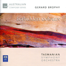 Gerard Brophy: Forbidden Colours/Tasmanian Symphony Orchestra, Kenneth Young, Dobbs Franks