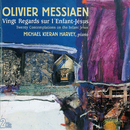 Olivier Messiaen: Vingt Regards Sur l'Enfant-Jésus/Michael Kieran Harvey