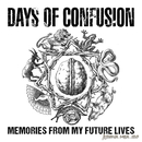 Memories From My Future Lives/Days Of Confusion