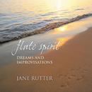 Flute Spirit: Dreams And Improvisations/Jane Rutter