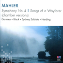 Mahler: Symphony No. 4, Songs Of A Wayfarer (Chamber Versions)/Clare Gormley, Jeffrey Black, Sydney Soloists, John Harding