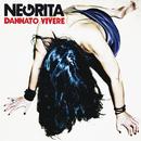 Dannato Vivere/Negrita