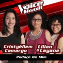 Pedaço De Mim (The Voice Brasil 2016)/Cristyéllem Camargo, Lilian & Layane