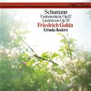Schumann: Liederkreis Op. 39; Fantasiestücke Op. 12/Friedrich Gulda