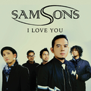 I Love You/SAMSONS