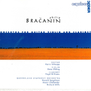 Bračanin: Concertos For Guitar, Violin And Clarinet/Queensland Symphony Orchestra, Ronald Spigelman, Stuart Challender, Richard Mills, Karin Schaupp, Floyd Williams, Dene Olding