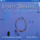 Sydney Dreaming/The Contemporary Singers, Antony Walker