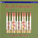 Illegal Harmonies/Stephanie McCallum