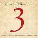 3: Trios By Handel, Vivaldi And Telemann/Genevieve Lacey, Daniel Yeadon, Neal Peres Da Costa