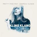 Kling Klang (feat. Chapeau Claque)/Pretty Pink