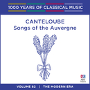 Canteloube: Songs Of The Auvergne (1000 Years Of Classical Music, Vol. 82)/Sara Macliver, Queensland Symphony Orchestra, Brett Kelly
