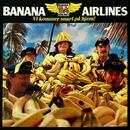 Vi Kommer Snart På Hjem!/Banana Airlines
