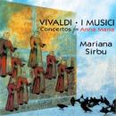 Vivaldi: Concertos for Anna Maria/Mariana Sirbu, I Musici