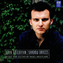 Shadow Dances: Music For Guitar By Nigel Westlake/Slava Grigoryan