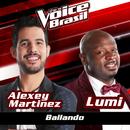 Bailando (The Voice Brasil 2016)/Alexey Martinez, Lumi