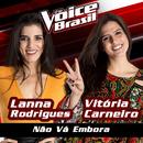 Não Vá Embora (The Voice Brasil 2016)/Lanna Rodrigues, Vitória Carneiro