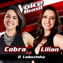 O Leãozinho (The Voice Brasil 2016)/Cobra, Lilian
