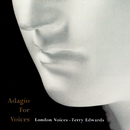 Adagio for Voices/London Voices, Terry Edwards