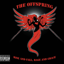 Rise And Fall, Rage And Grace/The Offspring