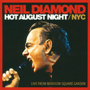 Hot August Night / NYC (Live From Madison Square Garden)/Neil Diamond